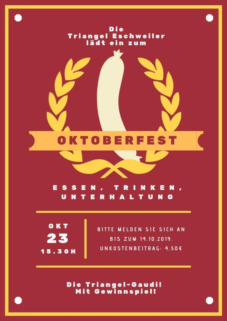 Einladung zum Oktoberfest der Triangel Eschweiler am 23.10.2019, ab 15.30 Uhr. Unkostenbeitrag: 4,50 €. Anmeldefrist: 14.10.2019